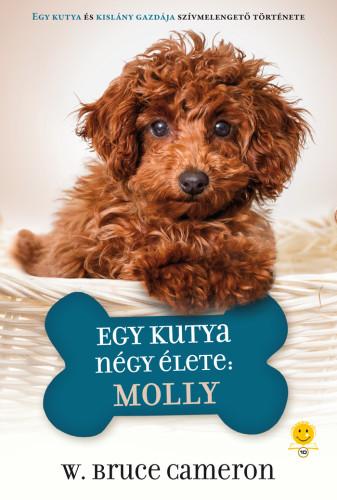 W. Bruce Cameron: Egy kutya négy élete – Molly
