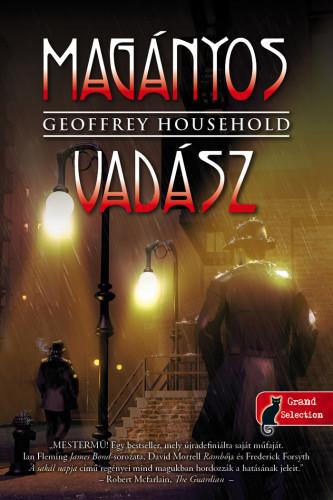 Geoffrey Household: Magányos vadász (Raymond Ingelram 1.)
