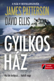James Patterson, David Ellis: A gyilkos ház