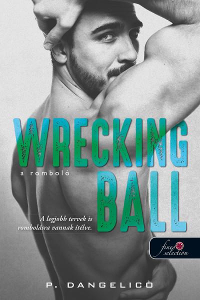 P. Dangelico: Wrecking Ball – A romboló (Szeretni nehéz 1.)