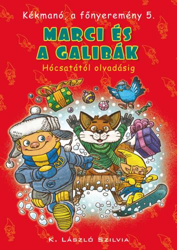 K. László Szilvia: Kékmanó, a főnyeremény 5. – Marci és a galibák. Hócsatától olvadásig