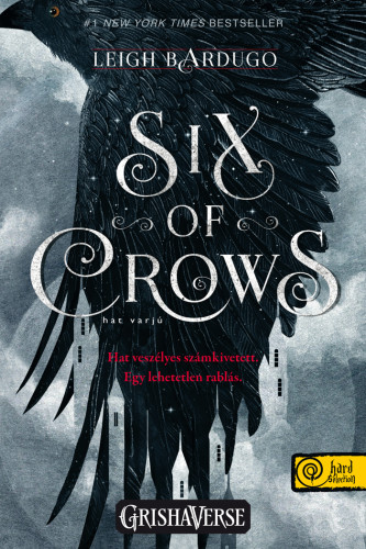 Leigh Bardugo: Six of Crows – Hat varjú (Hat varjú 1.) (Sötét örvény)