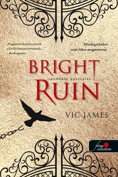 Vic James: Bright Ruin – Tündöklő pusztulás (Sötét képességek  3.)