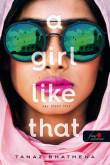Tanaz Bhathena: A Girl Like That – Egy olyan lány