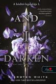 Kiersten White: And I Darken - Lada Dracul - egy sötét lélek (A hódító legendája 1.)