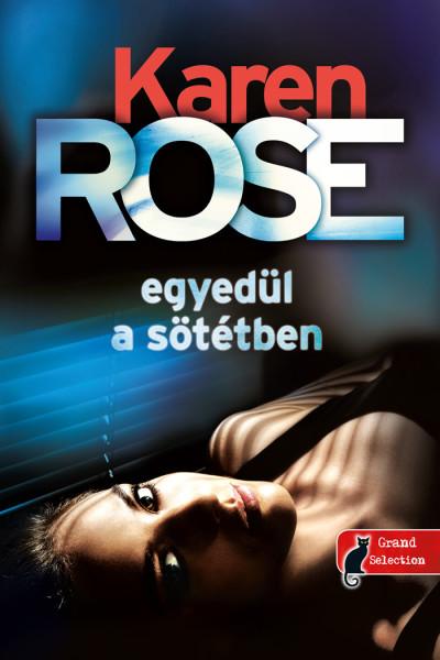 Karen Rose: Egyedül a sötétben (Cincinatti 2.)