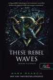 Sara Raasch: These Rebel Waves - Lázadó hullámok (Folyami kalózok 1.)
