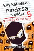 Marcus Emerson: Egy hatodikos nindzsa naplója 5. Krimi és Ki mit tud?