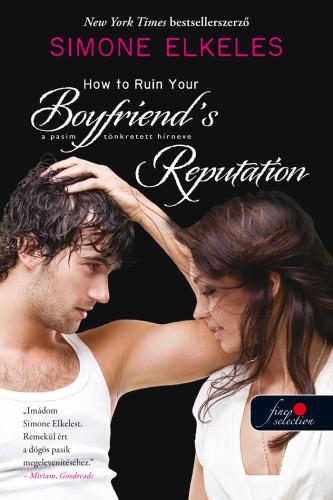 Simone Elkeles: How to Ruin Your Boyfriend's Reputation – A pasim tönkretett hírneve (Hogyan tegyük tönkre 3.)