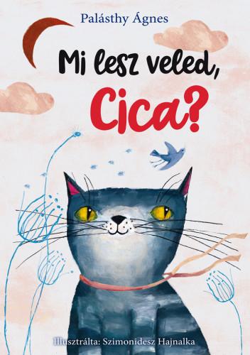 Palásthy Ágnes: Mi lesz veled, cica?
