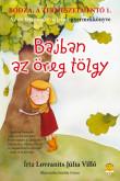 Lovranits Júlia Villő: Bodza, a természetmentő 1. Bajban az öreg tölgy