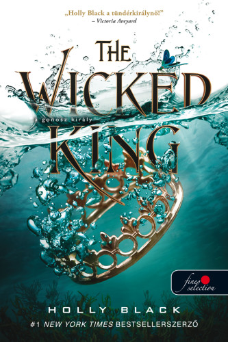 Holly Black: The Wicked King – A gonosz király (A levegő népe 2.)