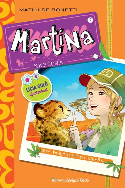 Mathilde Bonetti: Martina naplója 7. Egy felejthetetlen kölyök
