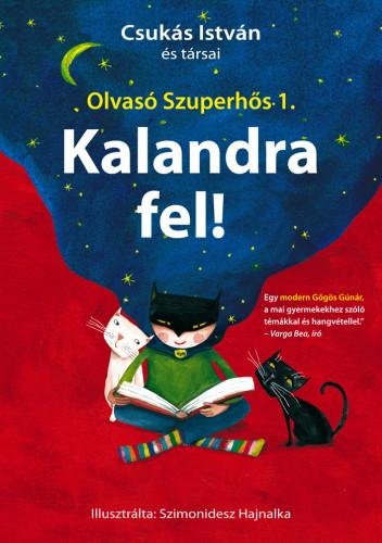 Csukás István és társai: Kalandra fel! (Olvasó szuperhős 1.)