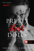 Ker Dukey, K. Webster: Pretty Lost Dolls - Elveszett babácskák (Csinos játékbabák 2.)