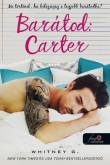 Whitney G: Barátod, Carter