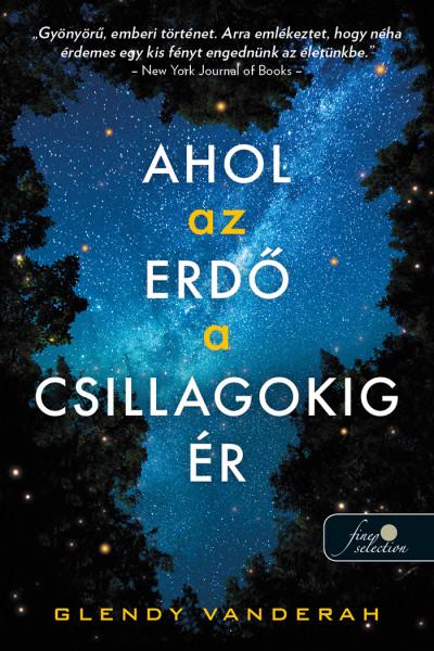 Glendy Vanderah: Ahol az erdő a csillagokig ér