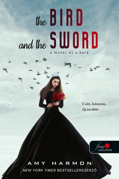 Amy Harmon: The Bird and the Sword – A madár és a kard (A madár és a kard krónikái 1.)