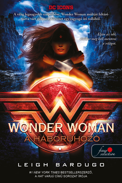 Leigh Bardugo: Wonder Woman – A háborúhozó (DC legendák 2.)