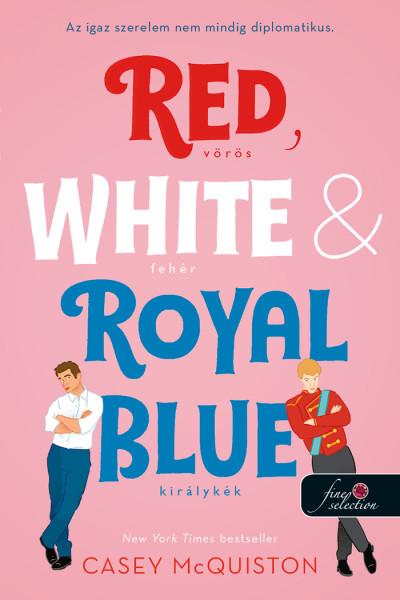 Casey McQuiston: Piros, fehér és királykék