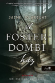 Jaime Jo Wright: A Foster-dombi ház