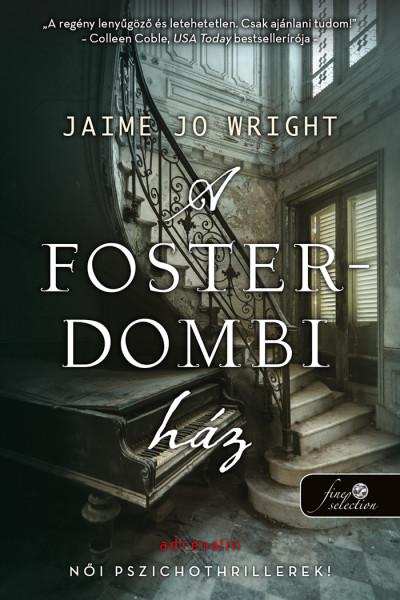 Jaime Jo Wright: A Foster dombi ház