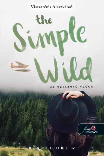 K. A. Tucker: The Simple Wild – Az egyszerű vadon