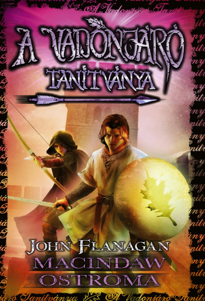 John Flanagan: A Vadonjáró tanítványa 6. Macindaw ostroma