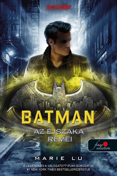 Marie Lu: Batman – Az éjszaka rémei (DC legendák 3.)