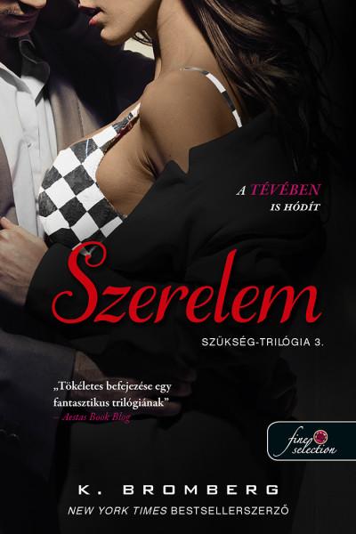 K. Bromberg: Szerelem (Szükség-trilógia 3.)