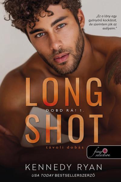 Kennedy Ryan: Long Shot – Távoli dobás (Dobd rá! 1.)
