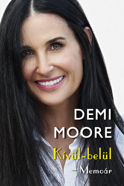 Demi Moore: Kívül-belül