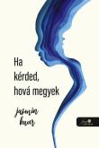 Jasmin Kaur: Ha kérded, hova megyek