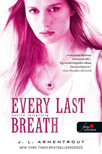 Jennifer L. Armentrout: Every Last Breath – Utolsó lélegzetig (Komor elemek 3.)