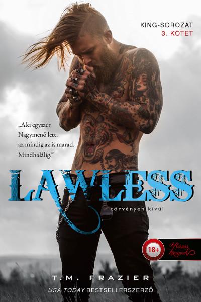 T. M. Frazier: Lawless – Törvényen kívül (King 3.)