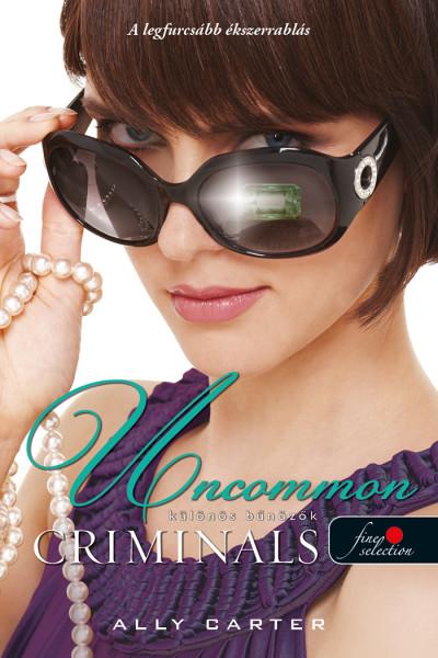 Ally Carter: Uncommon Criminals – Különös bűnözők (Tolvajok klubja 2.)