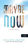 Colleen Hoover: Maybe Now - Talán most (Egy nap talán 2.)