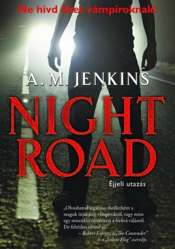 A.M. Jenkins: Night Road – Éjjeli utazás