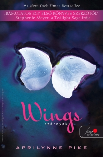 Aprilynne Pike: Wings – Szárnyak (Laurel 1.)