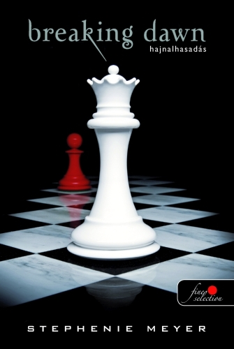 Stephenie Meyer: Breaking Dawn – Hajnalhasadás (Twilight saga 4.)