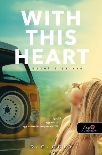 R.S. Grey: With This Heart  – Ezzel a szívvel