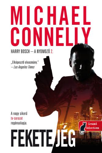 Michael Connelly: Fekete jég (Harry Bosch – a nyomozó 2.)