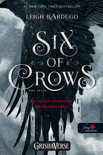 Leigh Bardugo: Six of Crows – Hat varjú (Hat varjú 1.) (Vörös pöttyös könyvek)