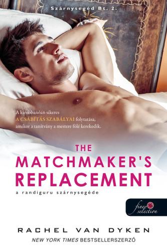 Rachel Van Dyken: The Matchmaker's Replacement  – A randiguru szárnysegéde (Szárnysegéd Bt. 2.)