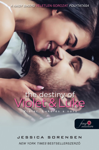 Jessica Sorensen: The Destiny of Violet and Luke – Violet, Luke és a sors (Véletlen 3.)