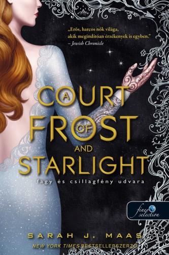 Sarah J. Maas: A Court of Frost and Starlight – Fagy és csillagfény udvara (Tüskék és rózsák udvara 4.)
