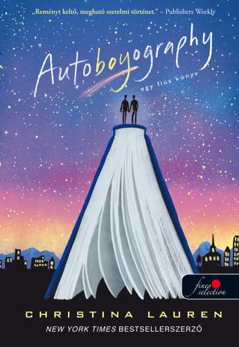 Christina Lauren: Autoboyography – Egy fiús könyv