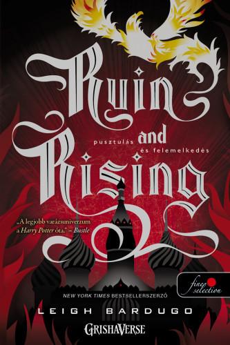 Leigh Bardugo: Ruin and Rising – Pusztulás és felemelkedés (Grisha trilógia 3.) (Dedikált példány!))