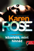 Karen Rose: Közelebb, mint hinnéd (Cincinatti 1.)