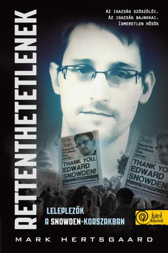 Mark Hertsgaard: Rettenthetetlenek – leleplezők a Snowden-korszakban